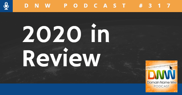 "A graphic that states ""2020 in review"" and has the words ""DNW Podcast #317"""