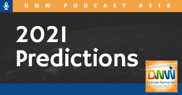 Graphic for DNW 2021 Predictions episode podcast, DNW Podcst $318