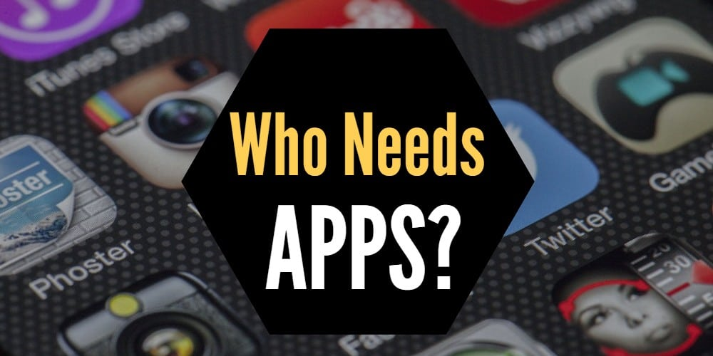 "Picture of iPhone screen with app icons with words ""Who needs Apps?"""