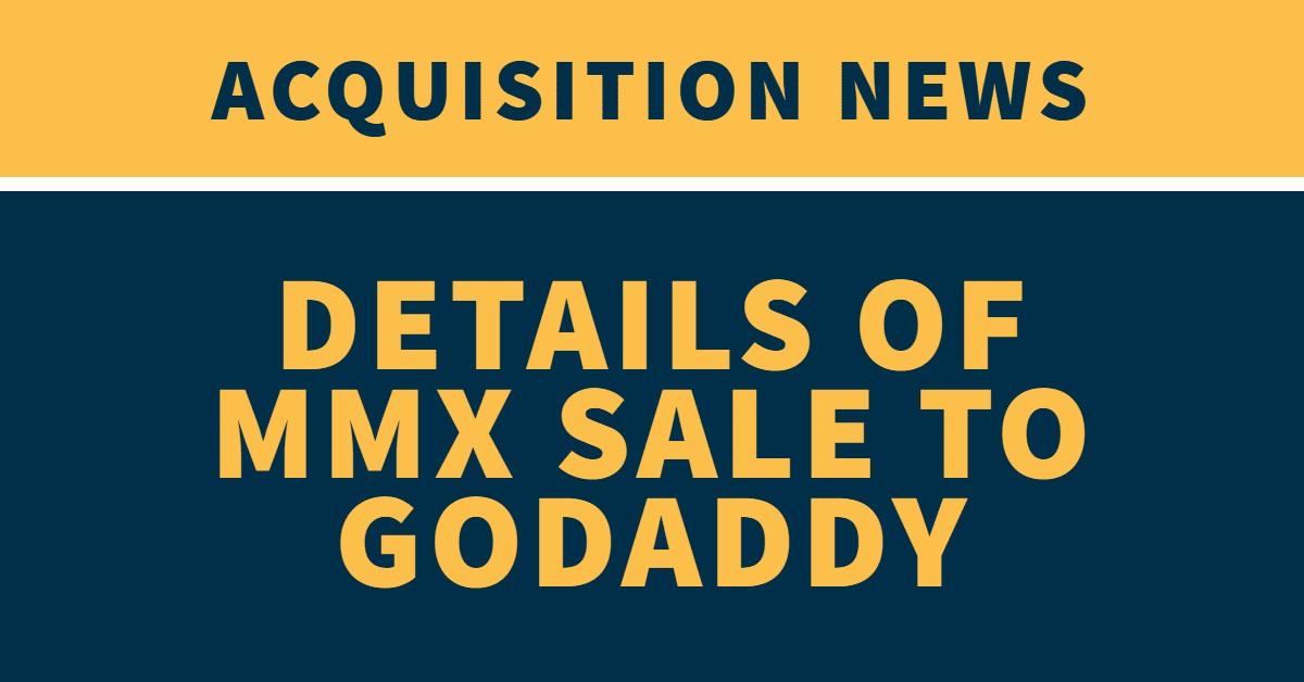 "Blue background with yellow letters stating ""details of MMX sale to GoDaddy"" and the words ""Acquisition News"""