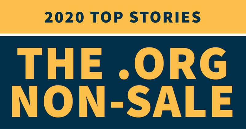 "Yellow and blue graphic with the words ""2020 top stories the .org non-sale"""