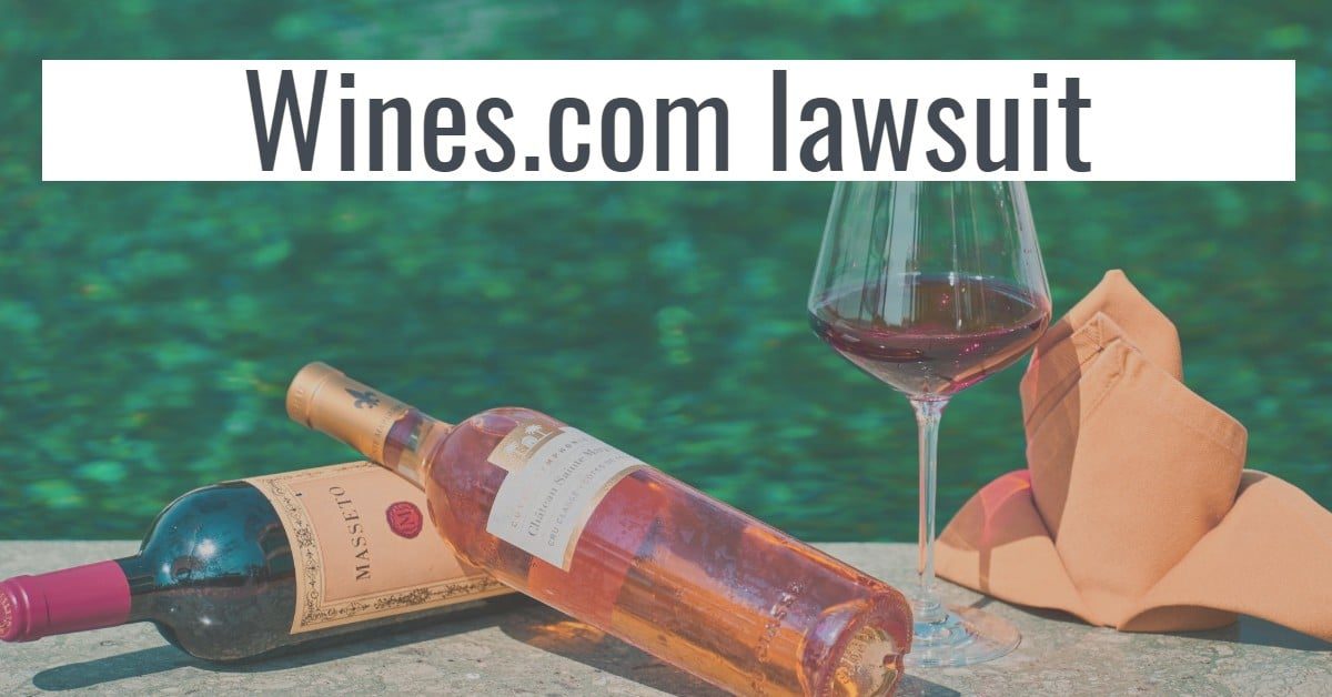 "Picture of two bottles of wine and a glass of wine next to a pool with the words ""wines.com lawsuit"""