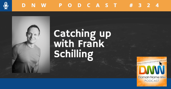 "Picture of domain investor Frank Schilling with the words ""Domain Name Wire Podcast #324 Catching up with Frank Schilling"""