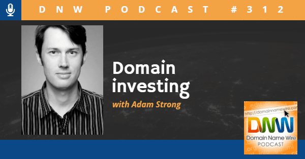 "Picture of Adam Strong and the words ""Domain Investing with Adam Strong"" - Domain Name Wire Podcast"