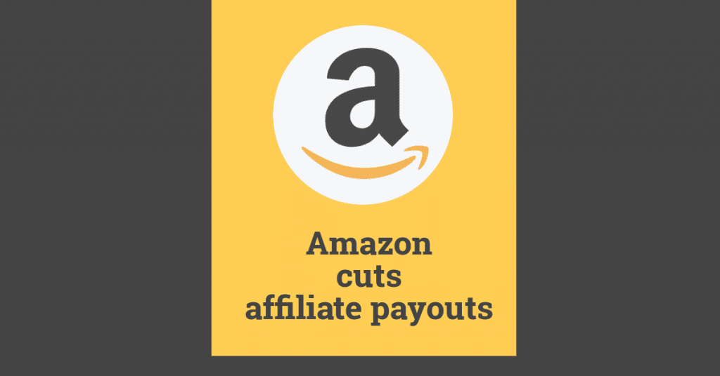 "An Amazon logo with the words ""Amazon cuts affiliate payouts"""