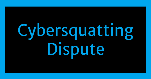 """Image with blue border, black background and blue letters stating """"cybersquatting dispute"""""""