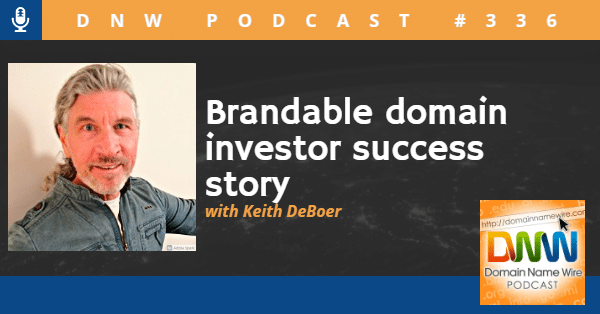 "Picture of Keith DeBoer with the words ""DNW Podcast #336 Brandable domain investor success story with Keith DeBoer"""
