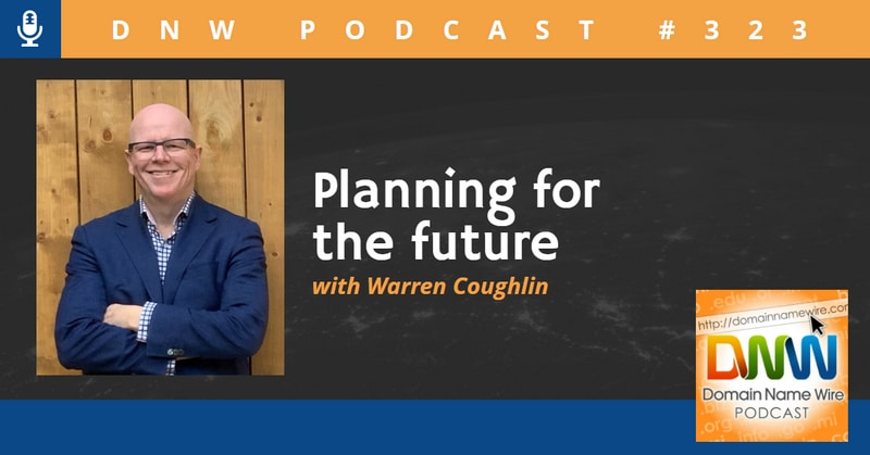 "Picture of Warren Coughlin with the words ""DNW Podcast #323 Planning for the Future with Warren Coughlin"""