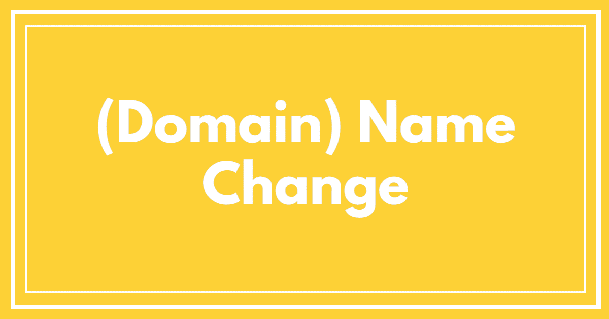 "Yellow background with the words ""Domain Name Change"""