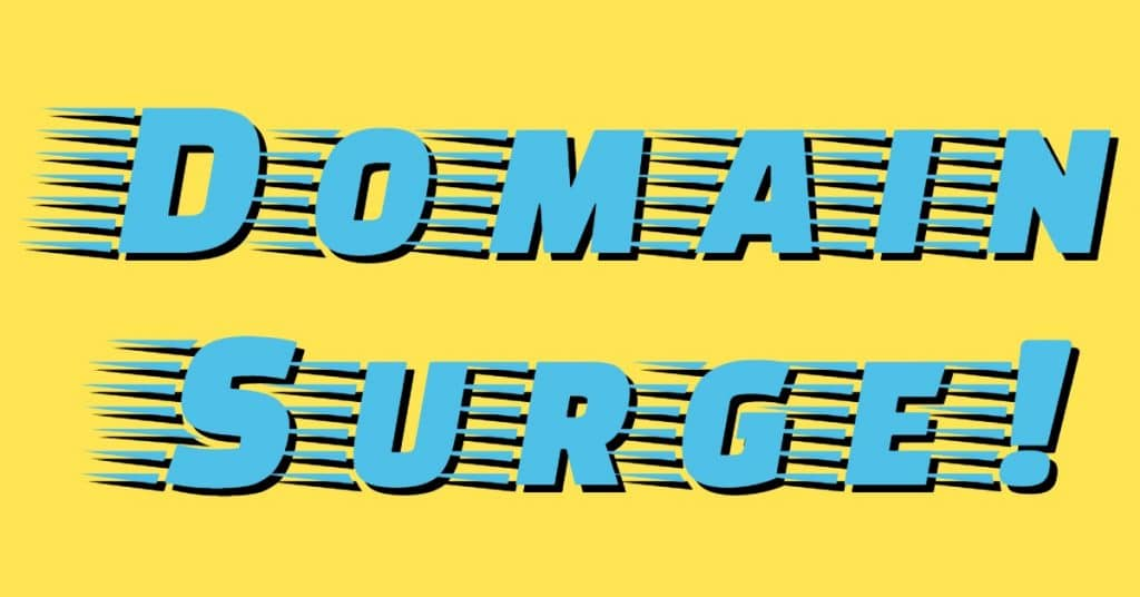 "The words ""Domain surge"" in Fast font with yellow background"