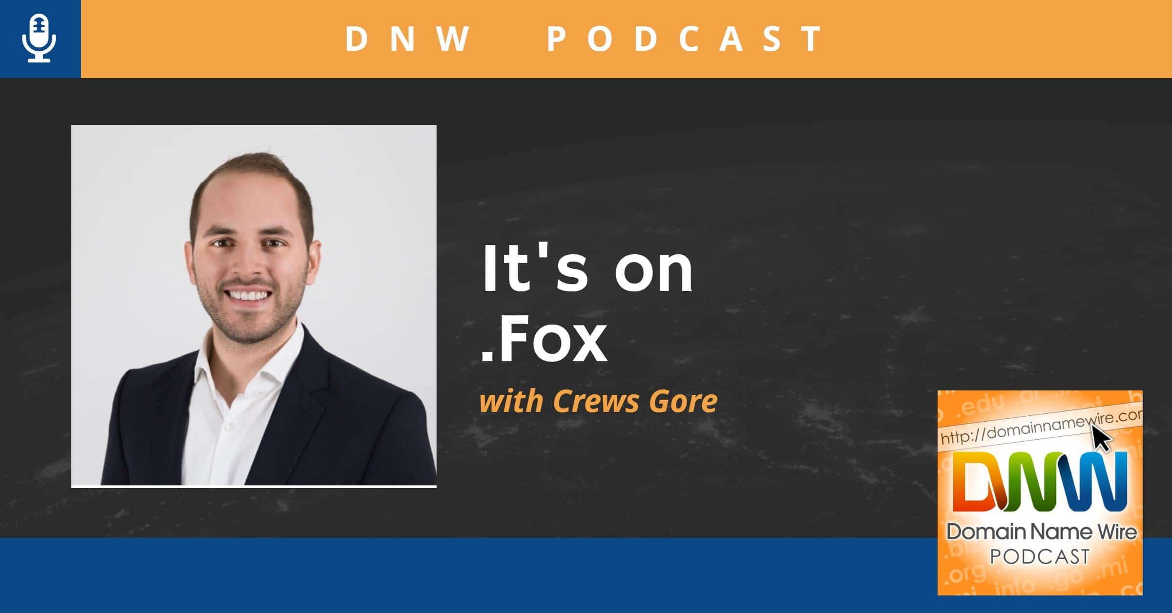 "Podcast image for interview with Crews Gore of Fox Corporation, shows headshot and the words ""It's on .Fox"""
