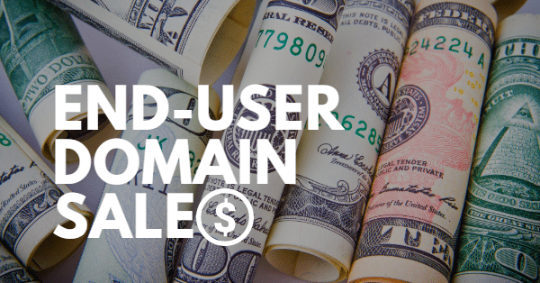 "picture of rolled currency with the words ""end-user domain sales"""