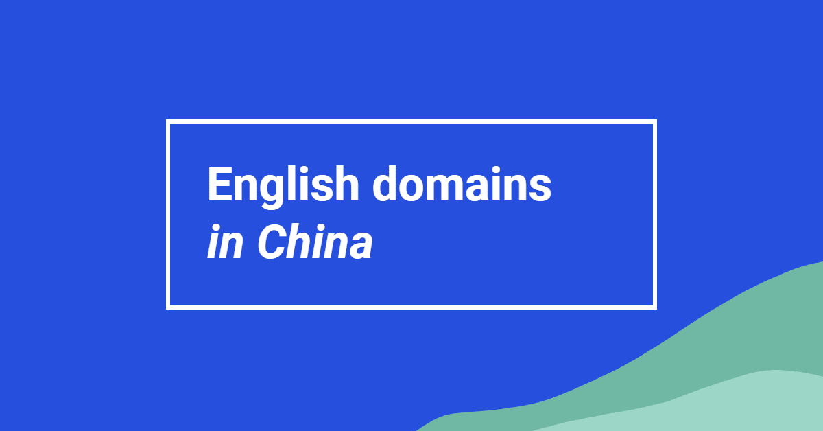 "Image with the words ""English domains in China"""