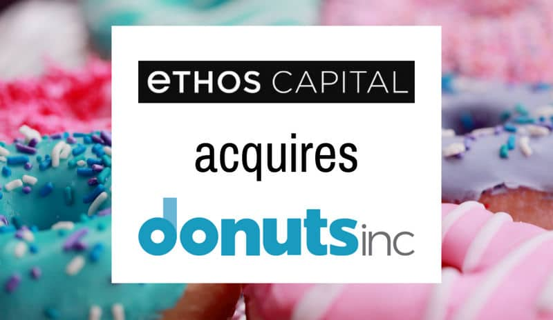 Image of donuts with the Ethos Capital logo and Donuts logo, saying Ethos Capital acquires Conuts Inc.