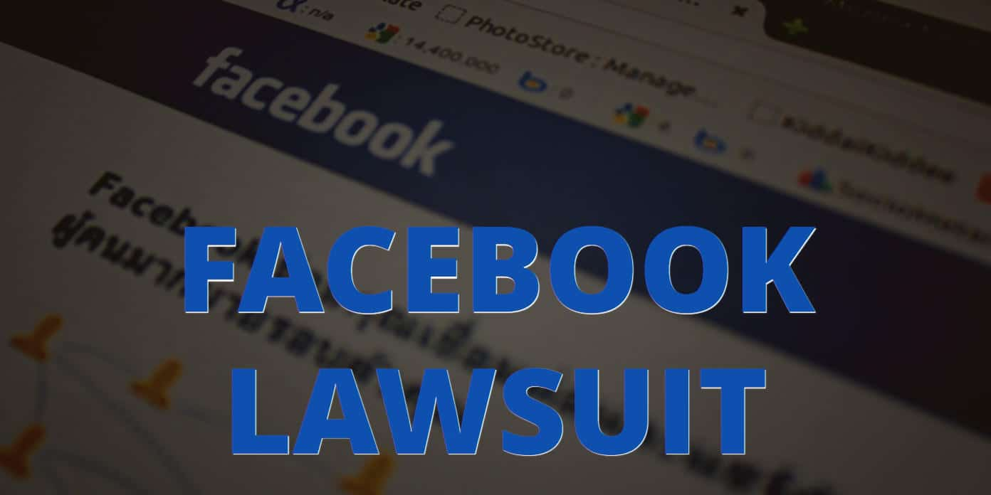 "Image of Facebook with the words ""Facebook Lawsuit"" superimposed"