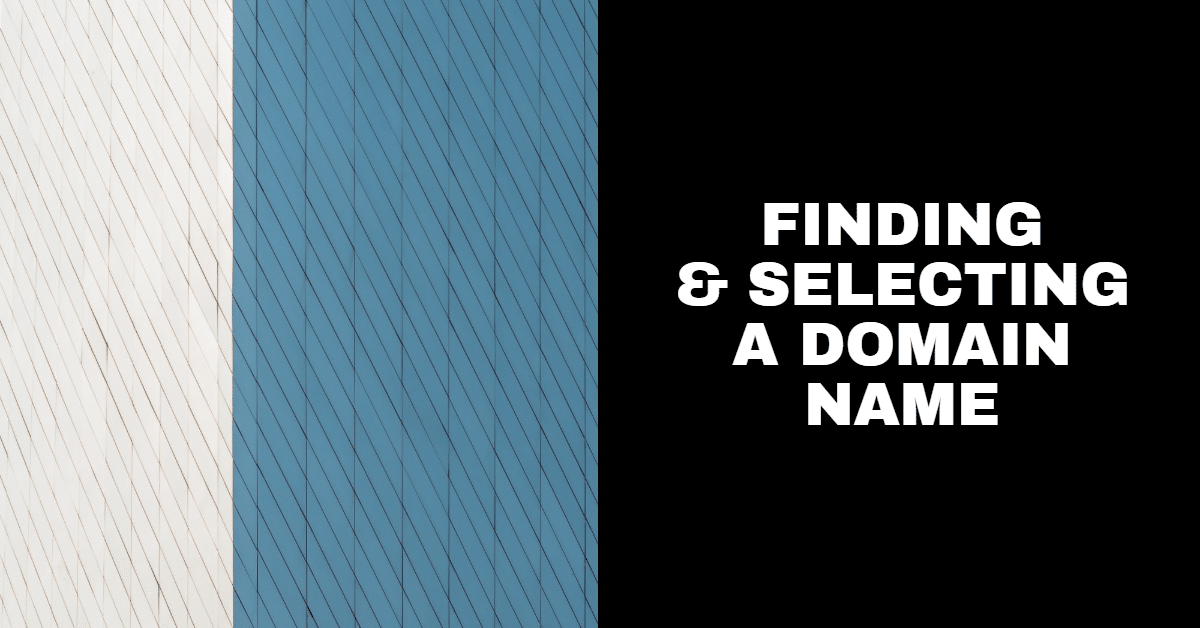 """Graphic that says """"Finding & Selecting a domain name"""""""