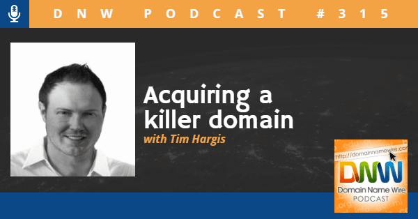 Podcast image of Tim Hargis for Domain Name Wire Podcast #315, Acquiring a Killer Domain
