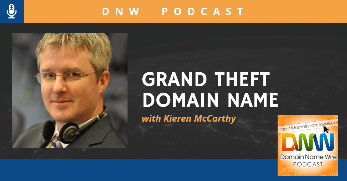 "Image of journalist Kieren McCarthy with the words ""DNW Podcast Grand Theft Domain Name with Kieren McCarthy"""