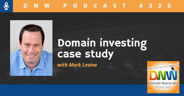 "Picture of Mark Levine with words ""Domain investing case study with Mark Levine. DNW Podcast #325"""