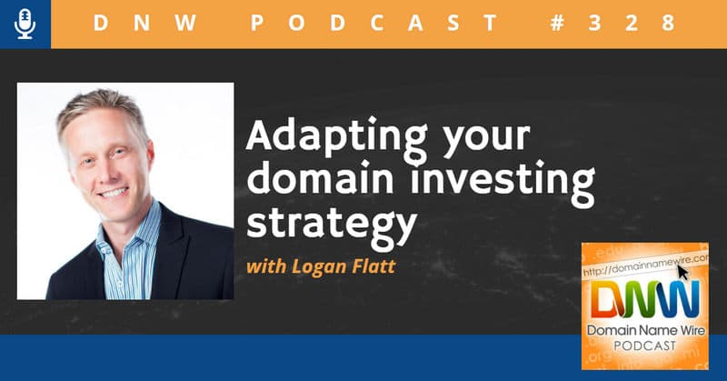 "Headshot of Logan Flatt with the words ""DNW Podcsat #328 Adapting your domain investing strategy with Logan Flatt"