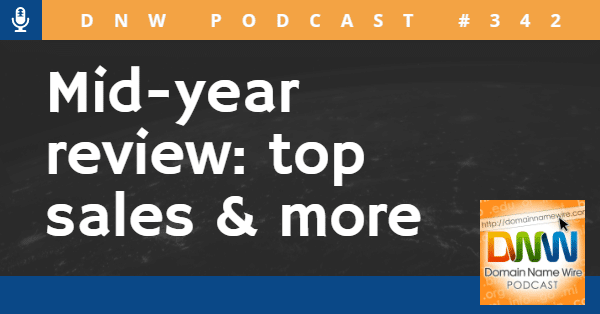 """Image with the words """"DNW Podcast #342 mid-year review: top sales & more"""