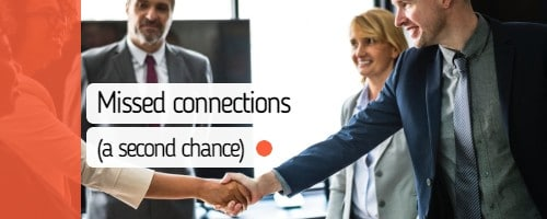 "Picture of business people shaking hands with words ""Missed Connections: a second chance"""