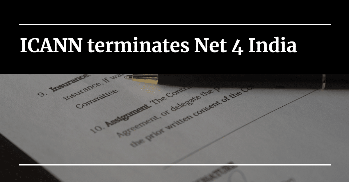 "Image of a contract with a pen laying on it, with words ""ICANN terminates Net 4 India"""