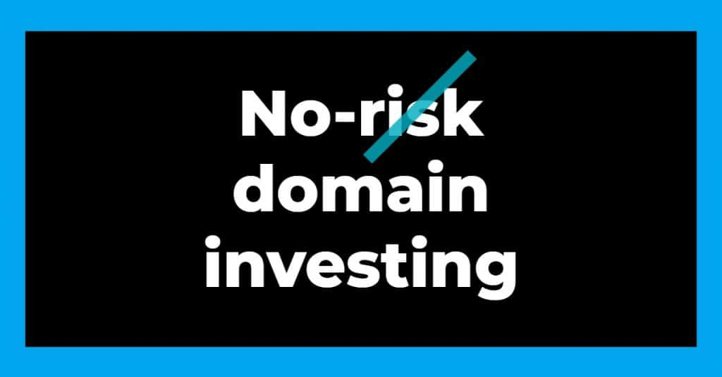 """a graphic that says """"no-risk domain investing"""""""
