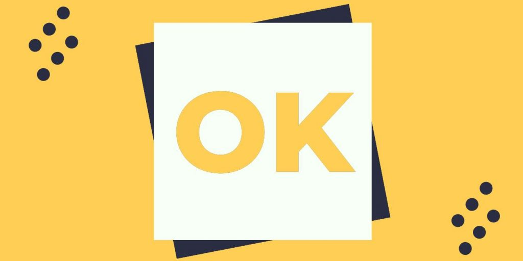 The word OK in yellow