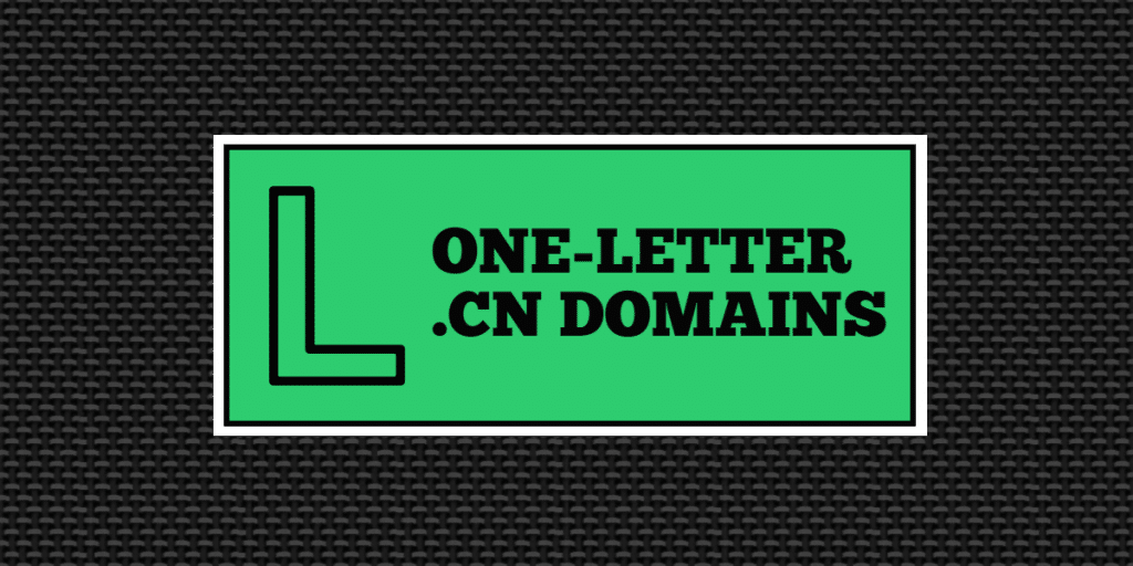 "Black background with a green background inside that has the letter L and ""one-letter .cn domains"""