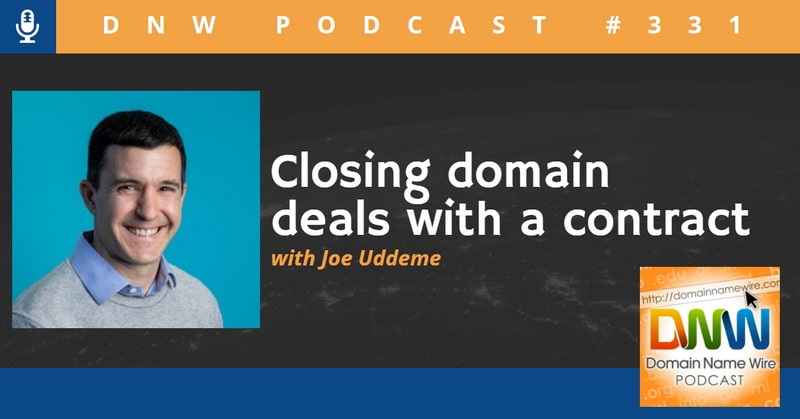 """Picture of Joe Uddeme with the words """"Closing domain deals with a contract"""" and """"DNW Podcast #331"""""""
