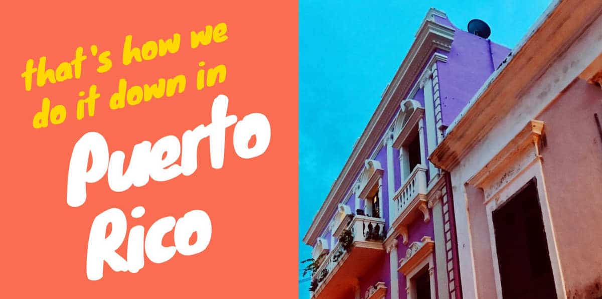 """Picture of building in Puerto Rico with the words """"that's how we do it down in Puerto Rico"""""""