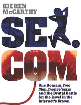 Image of book cover for Sex.com book by Kieren McCarthy