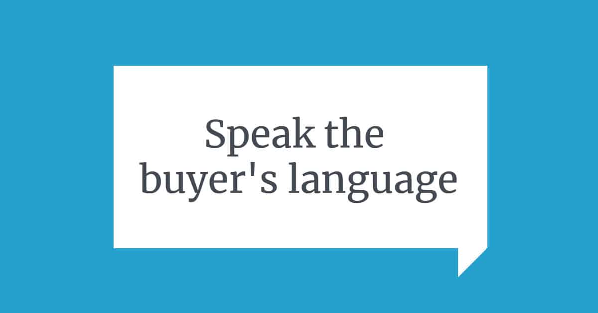 "A blue background with a white quote bubble and the words ""Speak the buyer's language"""