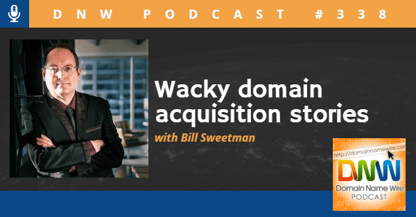 """Picture of Bill Sweetman with the words """"Wacky domain acquisition stories"""" and """"DNW Podcast #338"""""""