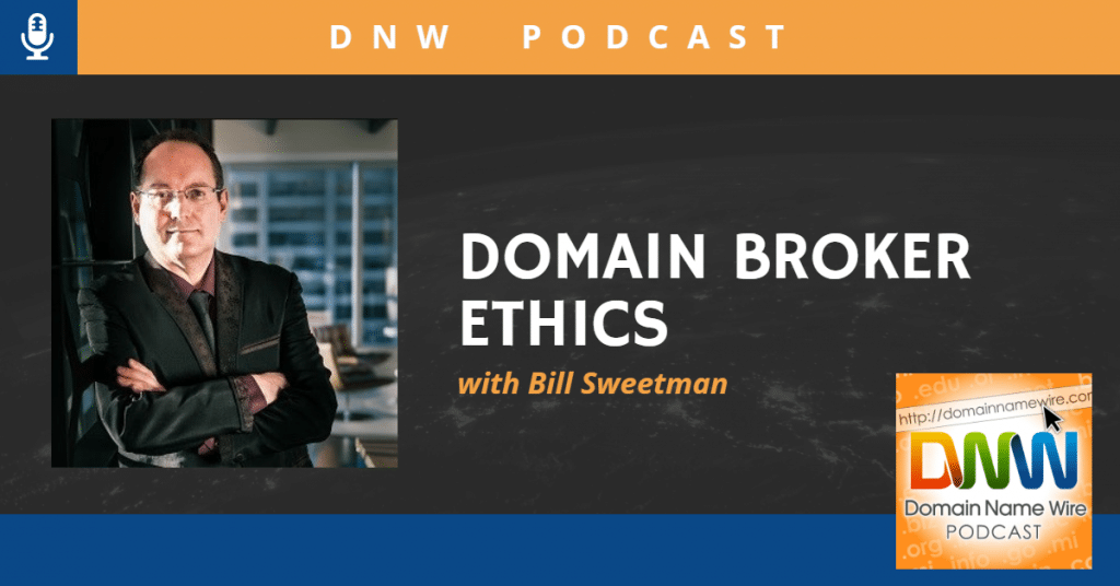 "Picture of Bill Sweetman with the words ""Domain Broker Ethics"""