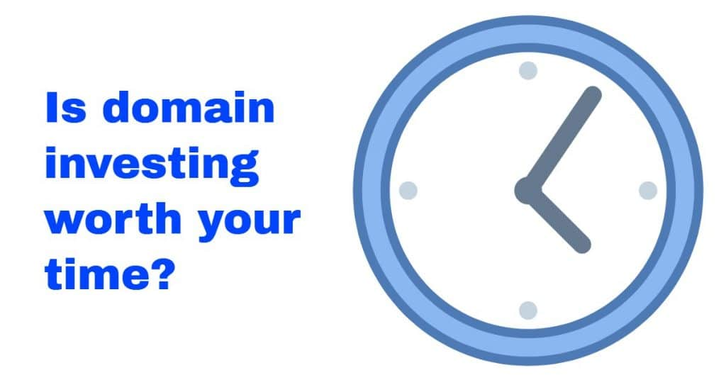 """Image of a click with the words """"Is domain investing worth your time?"""""""