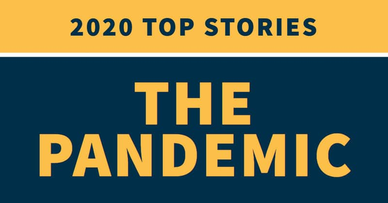 2020 Top Stories: The Pandemic in stylized font on yellow and blue background
