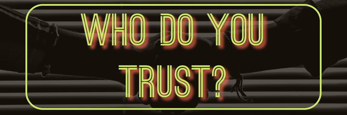 "Image of two hands shaking with the words ""who do you trust"""
